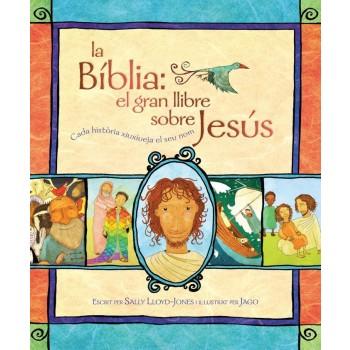 La Biblia: el gran llibre sobre Jesus (en català)